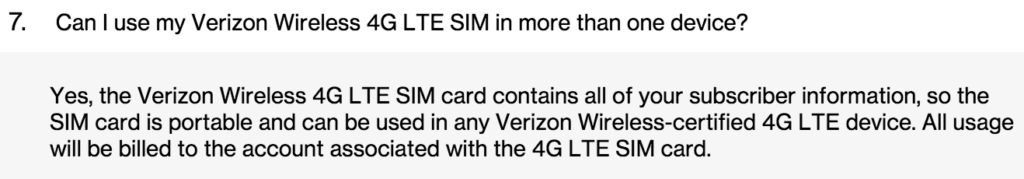 "Verizon's own FAQ makes it clear that you are allowed to use your SIM card and plan in other devices. The T1114 is probably being singled out because it is not ""compatible"", but so far regular hotspots and routers have not had any issues."