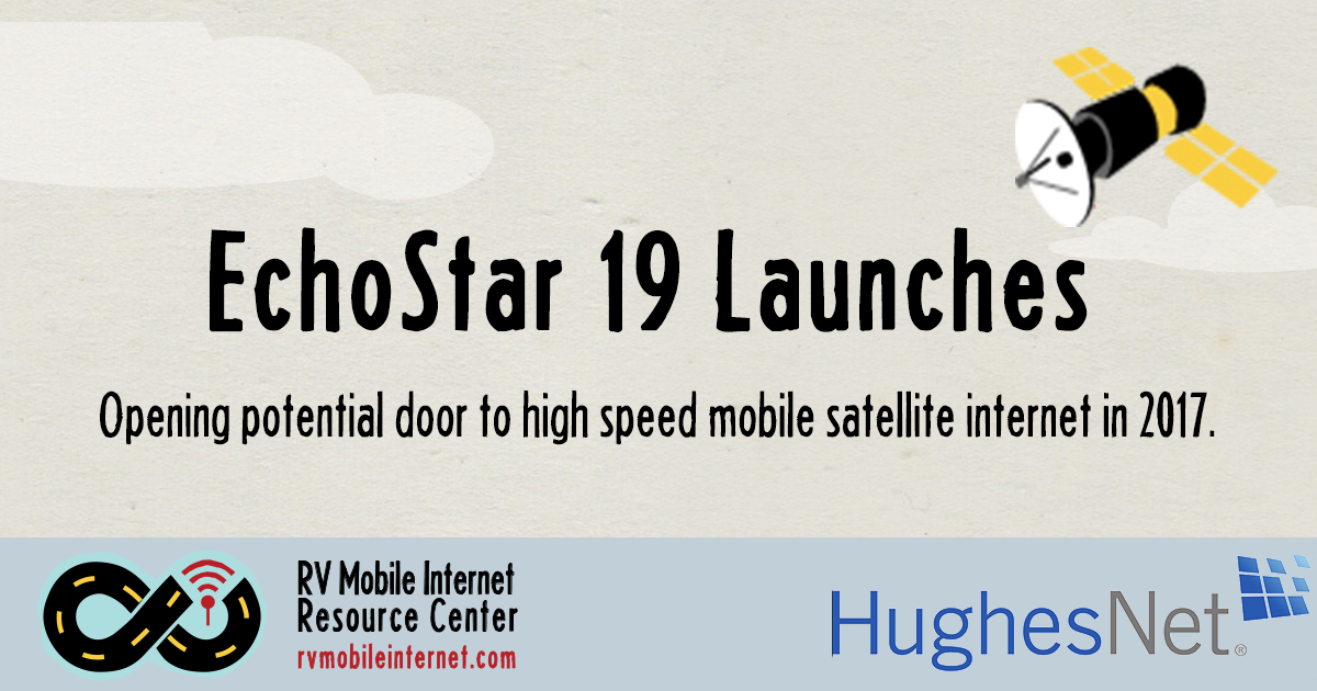 hughesnet-echostar-19-launches-satellite-internet
