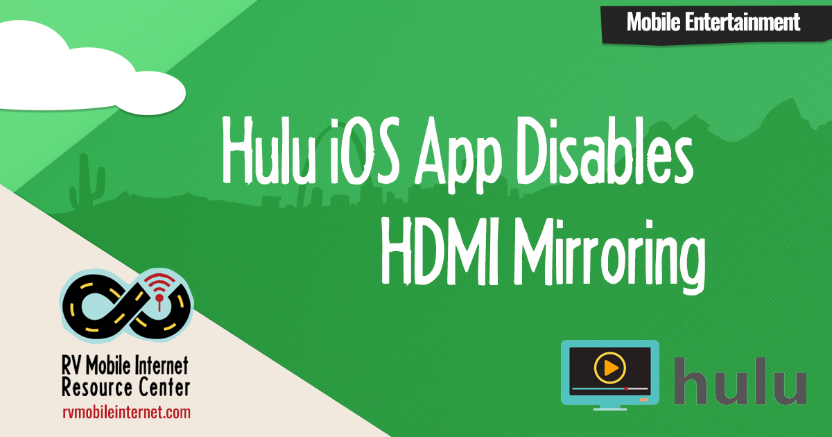 Hulu iOS App Disables HDMI Mirroring - Mobile Internet