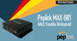 peplink-pepwave-max-br1-mk2-released