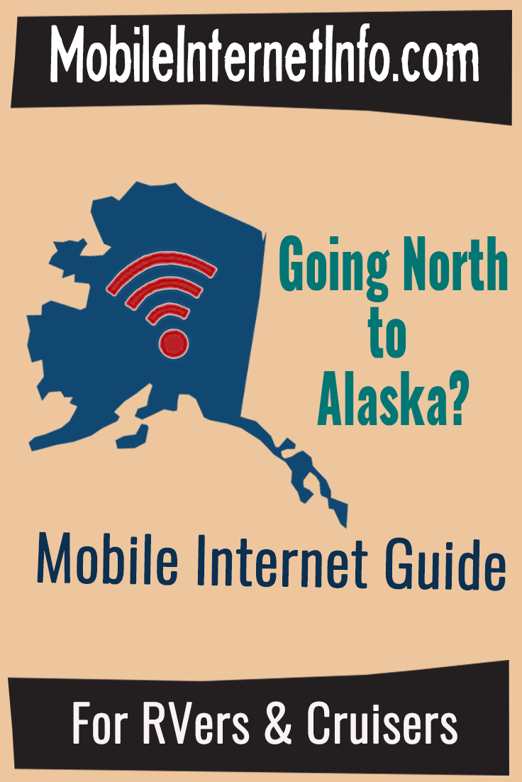 Going North to Alaska? Mobile Internet Options for Keeping