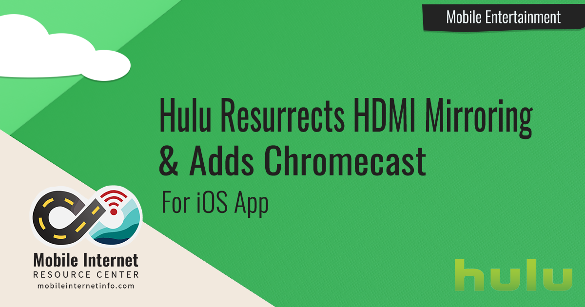 Hulu Resurrects HDMI Out Screen Mirroring and Adds