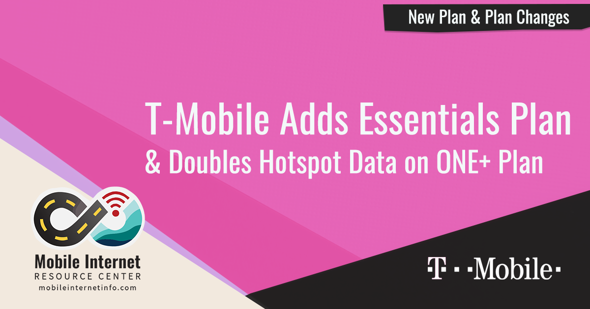 Unlimited Hotspot Plans >> T Mobile Adds New Unlimited Essentials Plan Increases