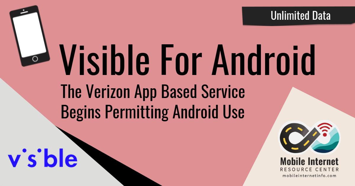 Verizon Based Visible $40/mo Smartphone Plan Enables Android