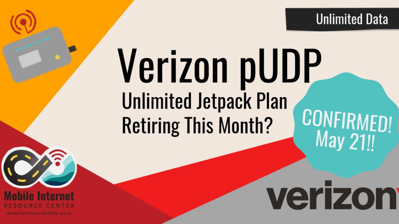 7578941c2 (Confirmed) Verizon Prepaid  65 month Unlimited Jetpack Data Plan (pUDP) –  Retiring May 21