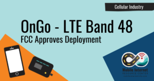 "FCC Approves Deployment of LTE Band 48 (CBRS) - Now Branded ""OnGo"" Story Graphic"