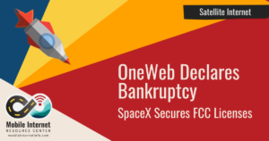 oneweb bankruptcy spacex fcc satellite mobile internet