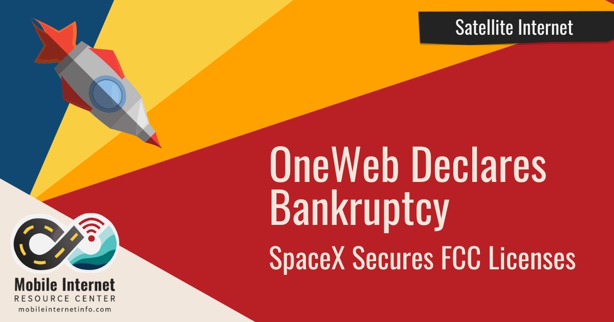 oneweb-bankruptcy-spacex-fcc-satellite-mobile-internet