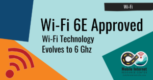 "Wi-Fi Technology Evolves: 6 GHz ""Wi-Fi 6E"" More Than Doubles Wi-Fi Network Capacity header"