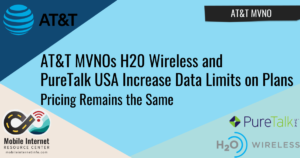 AT&T-Based MVNOs H20 Wireless and PureTalk USA Increase Data Limits on Smartphone Plans Header