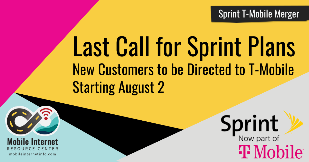 Last Call For Sprint Plans New Customers To Be Directed To T Mobile Starting August 2 Mobile Internet Resource Center