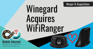 Article Header: WifiRanger Bought By Winegard - Implications for the Mobile Internet Community