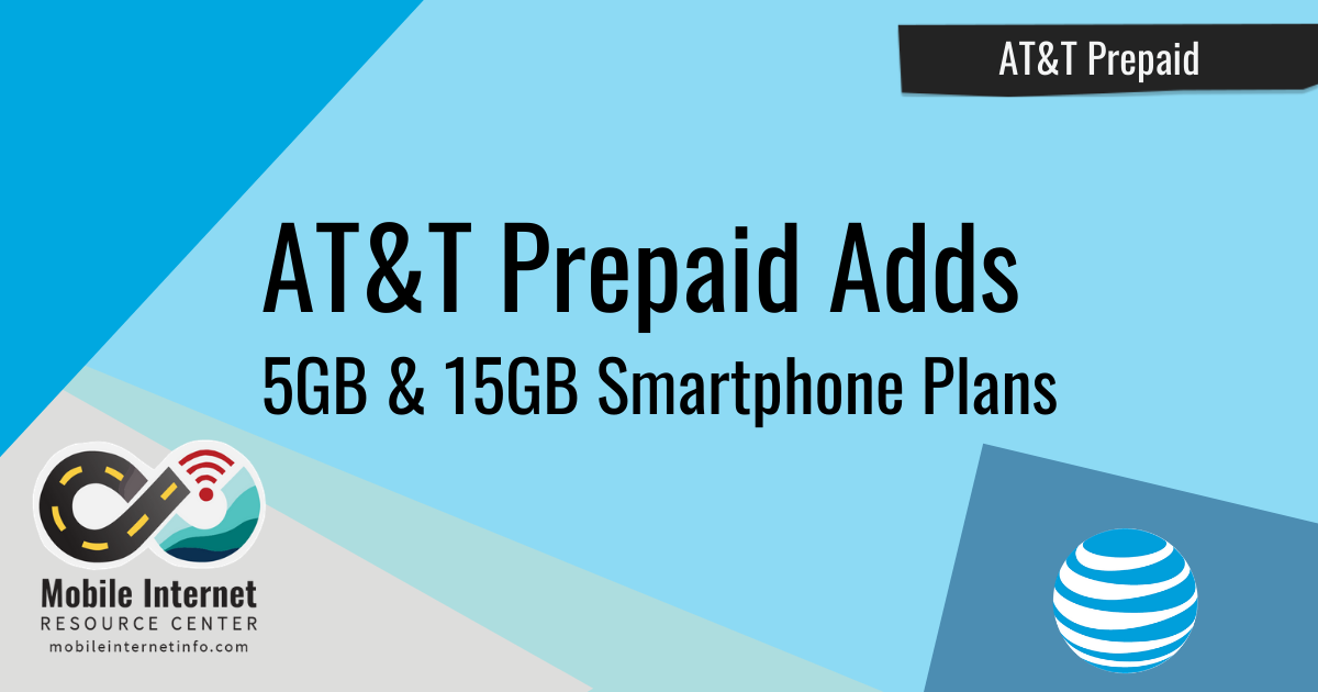 News Header: AT&T Prepaid Adds 5GB and 15GB Smartphone Plans; Unlimited and Unlimited Plus Plans Still Available
