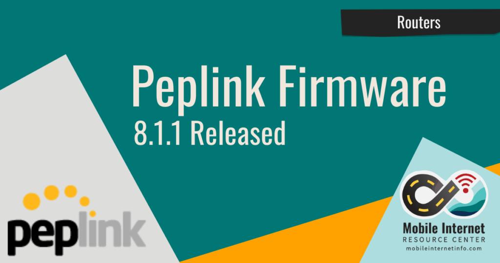 Peplink 8.1.1 Firmware Released Header