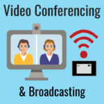 video conferencing broadcasting mobile internet