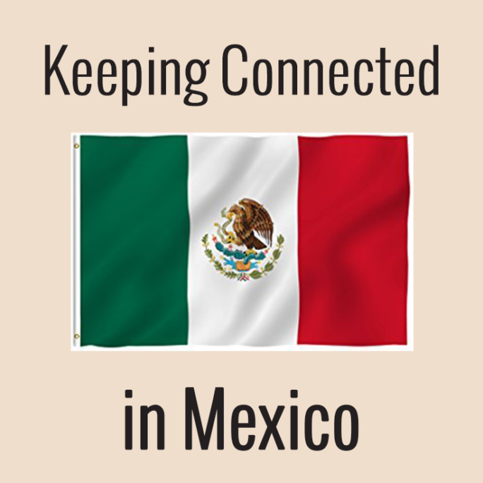 keeping connected in mexico