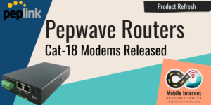 peplink pepwave max cat 18 modem refresh