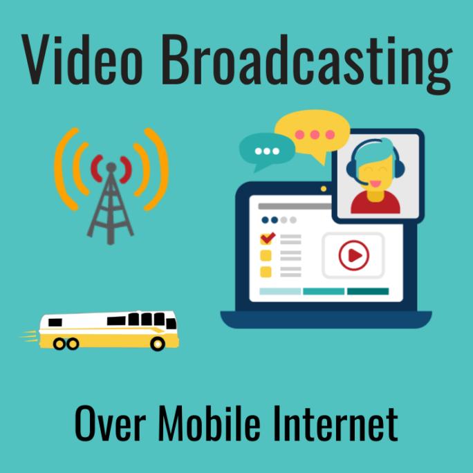video broadcasting over mobile internet
